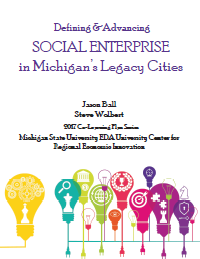 Social Entrepreneurship in Legacy Cities (2017) Report