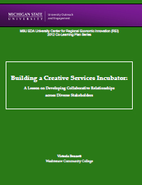 Building a Creative Services Incubator: A Lesson on Developing Collaborative Relationships Across Diverse Stakeholders (2012) Report