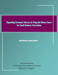 Expanding Economic Literacy by using the Money Smart for Small Business Curriculum (2014) Report