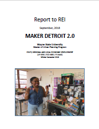 Assessment of the Maker Economy in Detroit (2018) Report