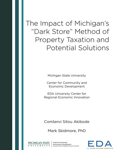 "Impact of Michigan's ""Dark Store"" Method of Property Taxation and Potential Solutions (2017) Report"