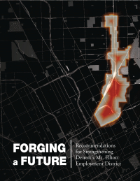 Forging a Future: Recommendations for Strengthening Detroit's Mt. Elliott Employment District (2014) Report