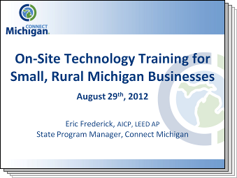 Slides from On-Site Technology Training for Small, Rural Michigan Businesses