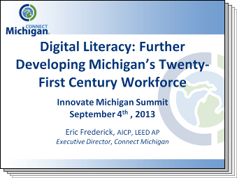 Slides from Digital Literacy: Further Developing Michigan's Twenty-First Century Workforce