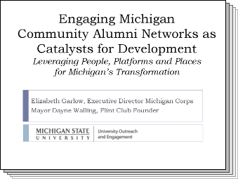 Slides from Engaging Michigan Community Alumni Networks as Catalysts for Development