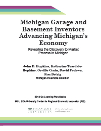 Michigan Garage and Basement Inventors: Advancing Michigan's Economy (2013) Report