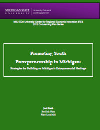 Promoting Youth Entrepreneurship in Michigan: Strategies for Building on Michigan's Entrepreneurial Heritage (2012) Report