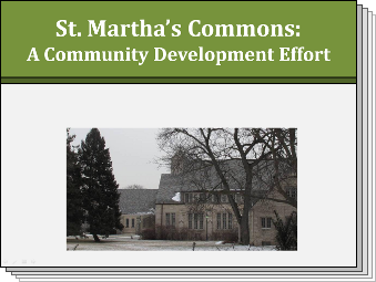 Slides from St. Martha's Commons: A Community Development Effort