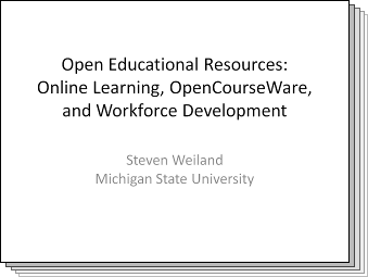 Slides from Open Educational Resources: Online Learning, OpenCourseWare, and Workforce Development