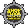 Shop Floor Theatre Company