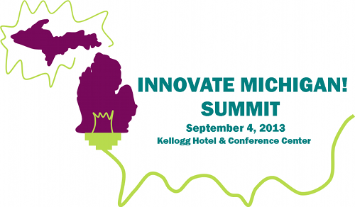 Innovate! Michigan Summit, September 4, 2013, Kellogg Hotel & Conference Center